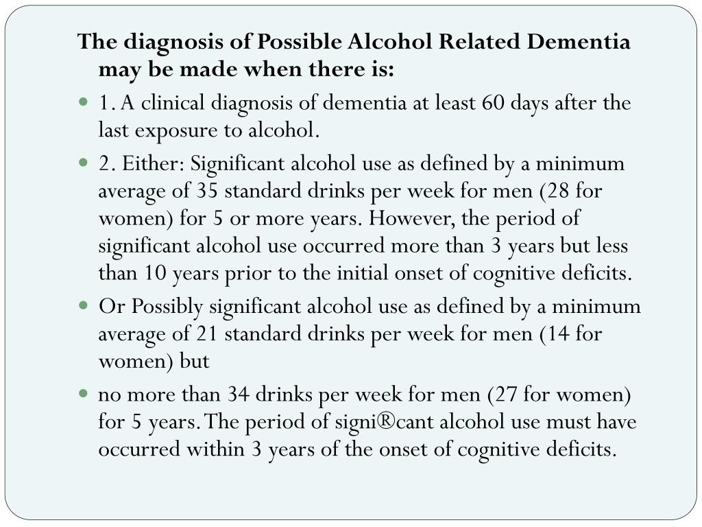 The diagnosis of Possible Alcohol Related Dementia may be made when there is: