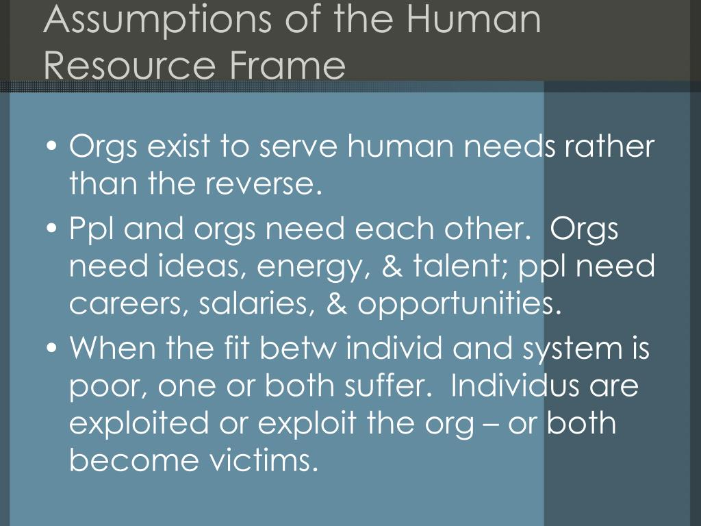 Assumptions of the Human Resource Frame
