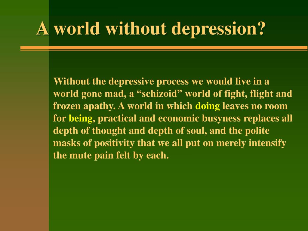 A world without depression?
