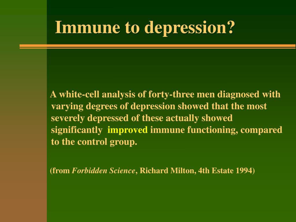 Immune to depression?