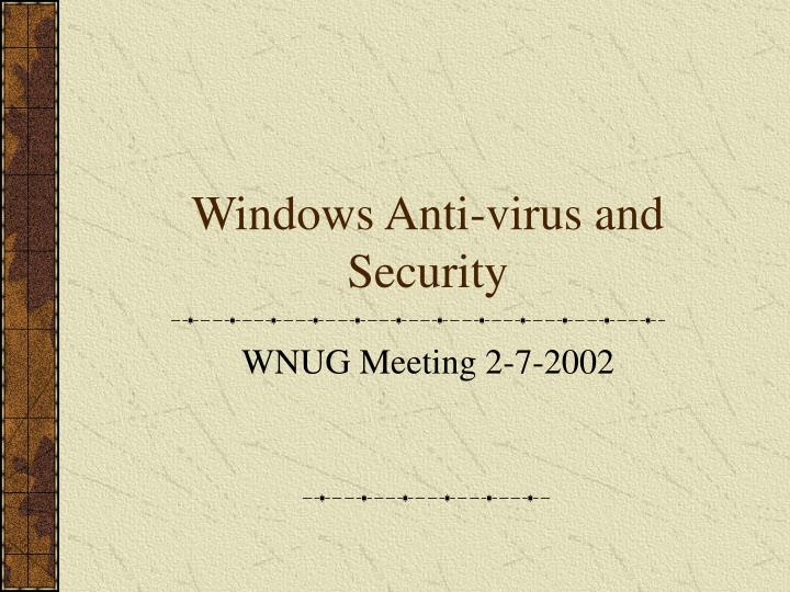 Windows anti virus and security l.jpg