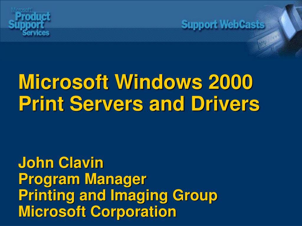 Microsoft Windows 2000 Print Servers and Drivers