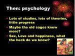 then psychology