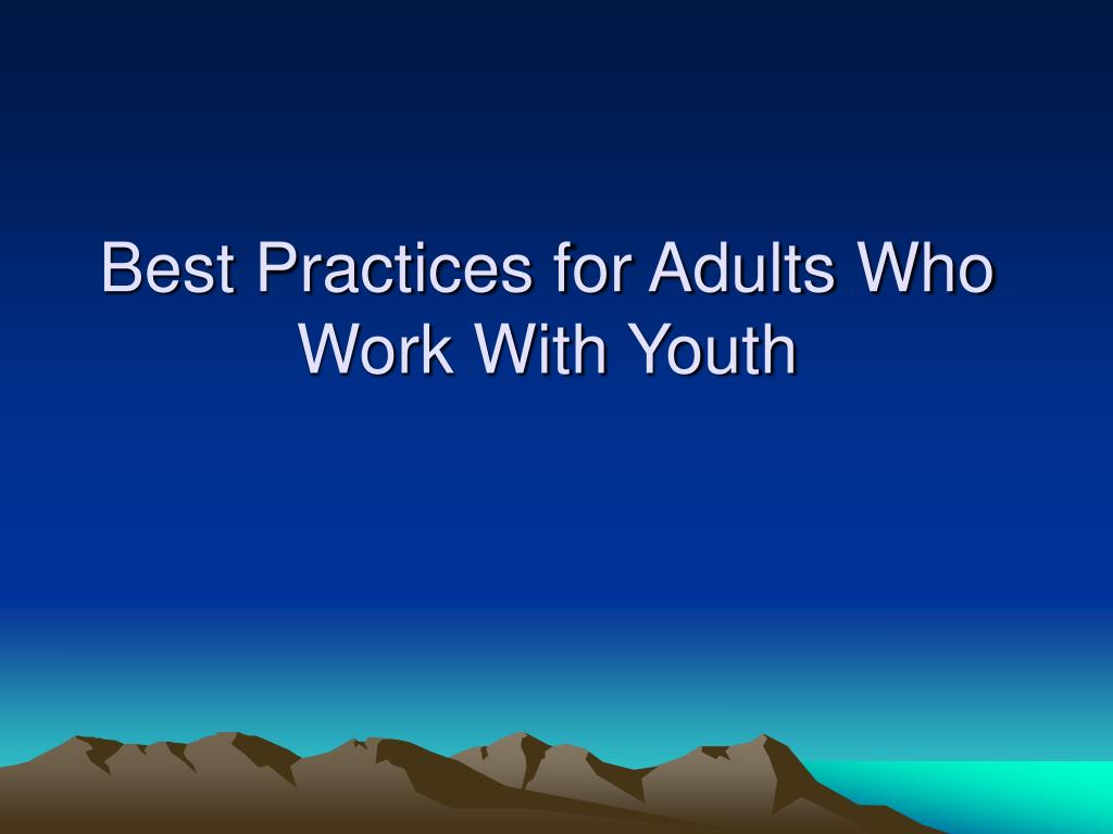 Best Practices for Adults Who Work With Youth