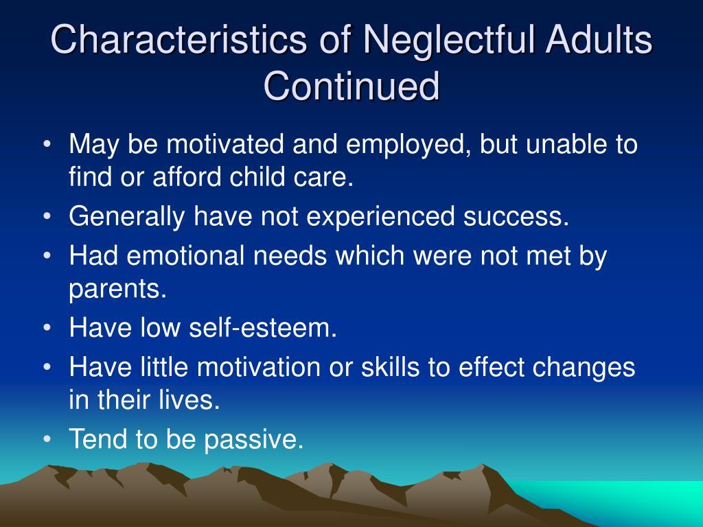 Characteristics of Neglectful Adults Continued