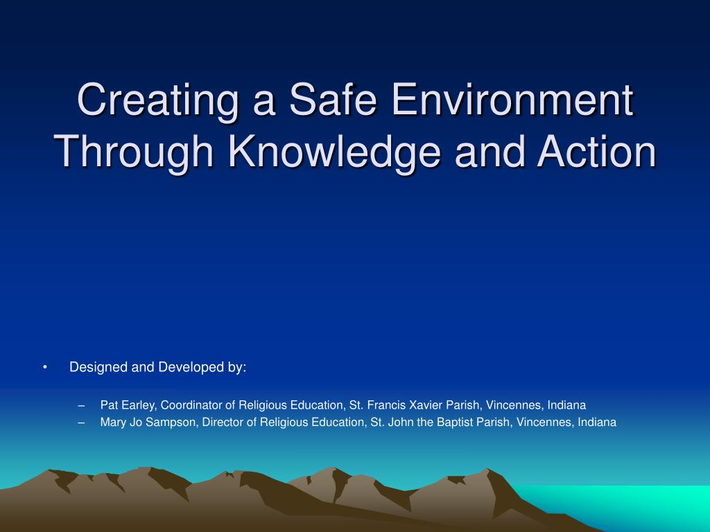 Creating a Safe Environment Through Knowledge and Action