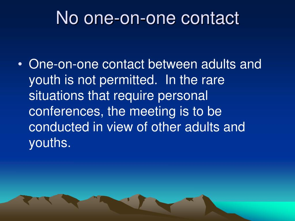 No one-on-one contact