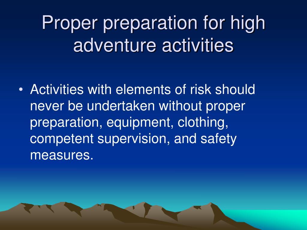 Proper preparation for high adventure activities