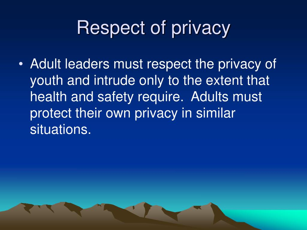 Respect of privacy