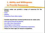 1 ability and willingness to provide resources
