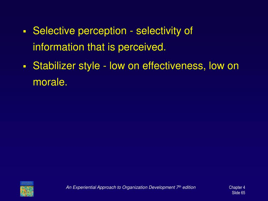 Selective perception - selectivity of information that is perceived.
