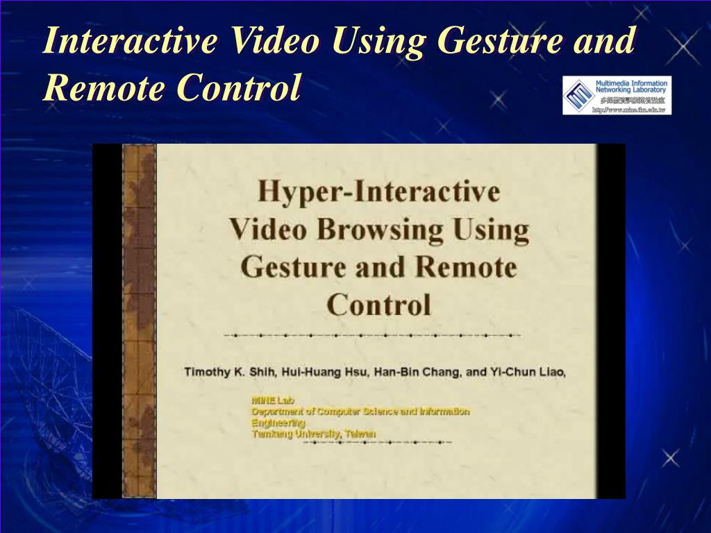 Interactive Video Using Gesture and Remote Control