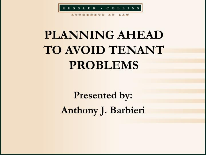 Planning ahead to avoid tenant problems