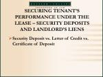 securing tenant s performance under the lease security deposits and landlord s liens64