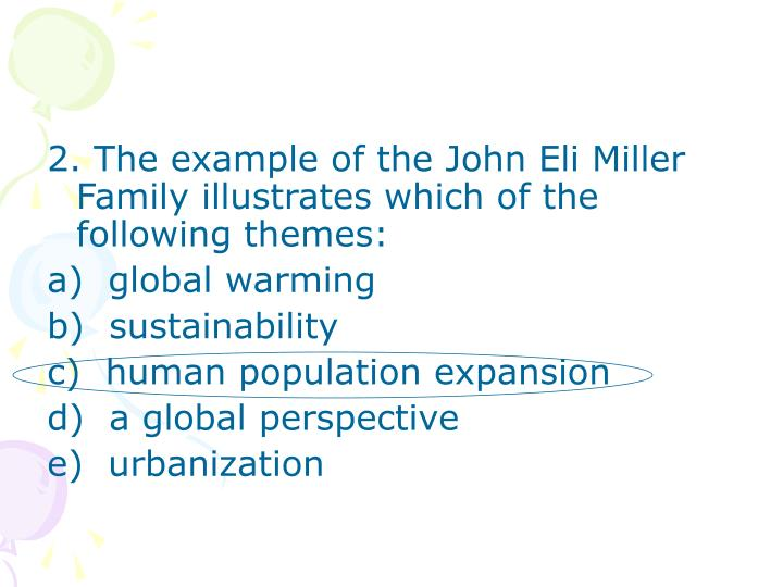 2. The example of the John Eli Miller Family illustrates which of the following themes: