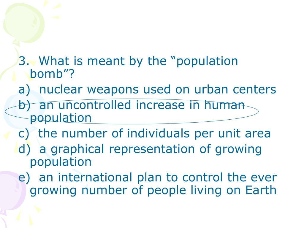 "3.  What is meant by the ""population bomb""?"