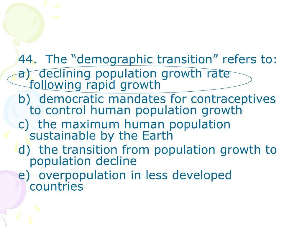 "44.  The ""demographic transition"" refers to:"
