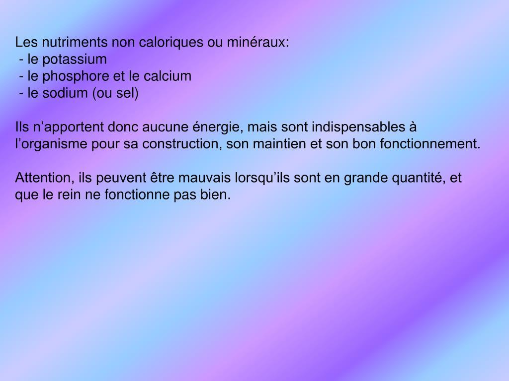 Les nutriments non caloriques ou minéraux: