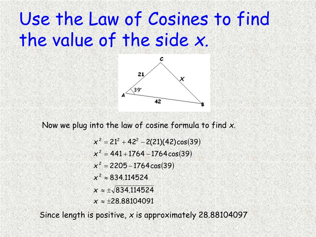 Use the Law of Cosines to find the value of the side