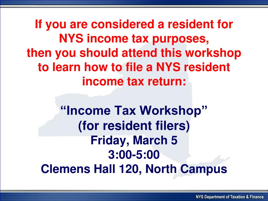 If you are considered a resident for NYS income tax purposes,