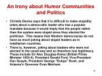 an irony about humor communities and politics