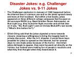 disaster jokes e g challenger jokes vs 9 11 jokes