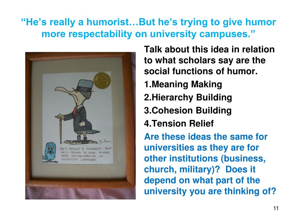 """""""He's really a humorist…But he's trying to give humor more respectability on university campuses."""""""