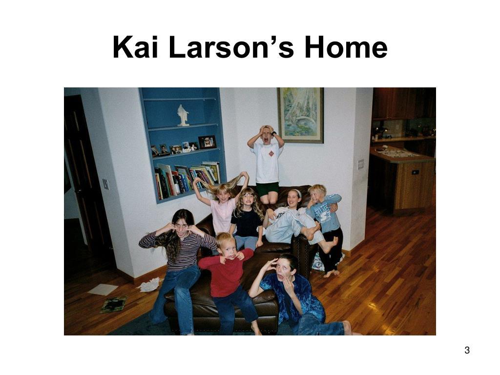 Kai Larson's Home