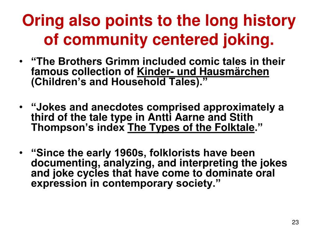 Oring also points to the long history of community centered joking.