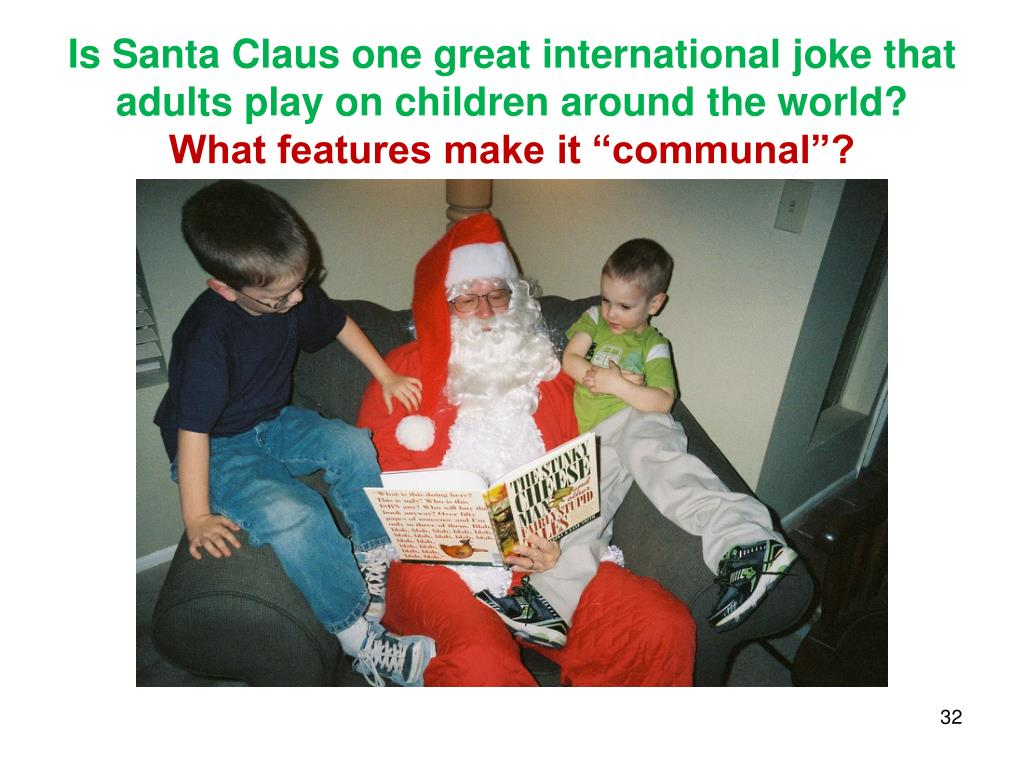 Is Santa Claus one great international joke that adults play on children around the world?