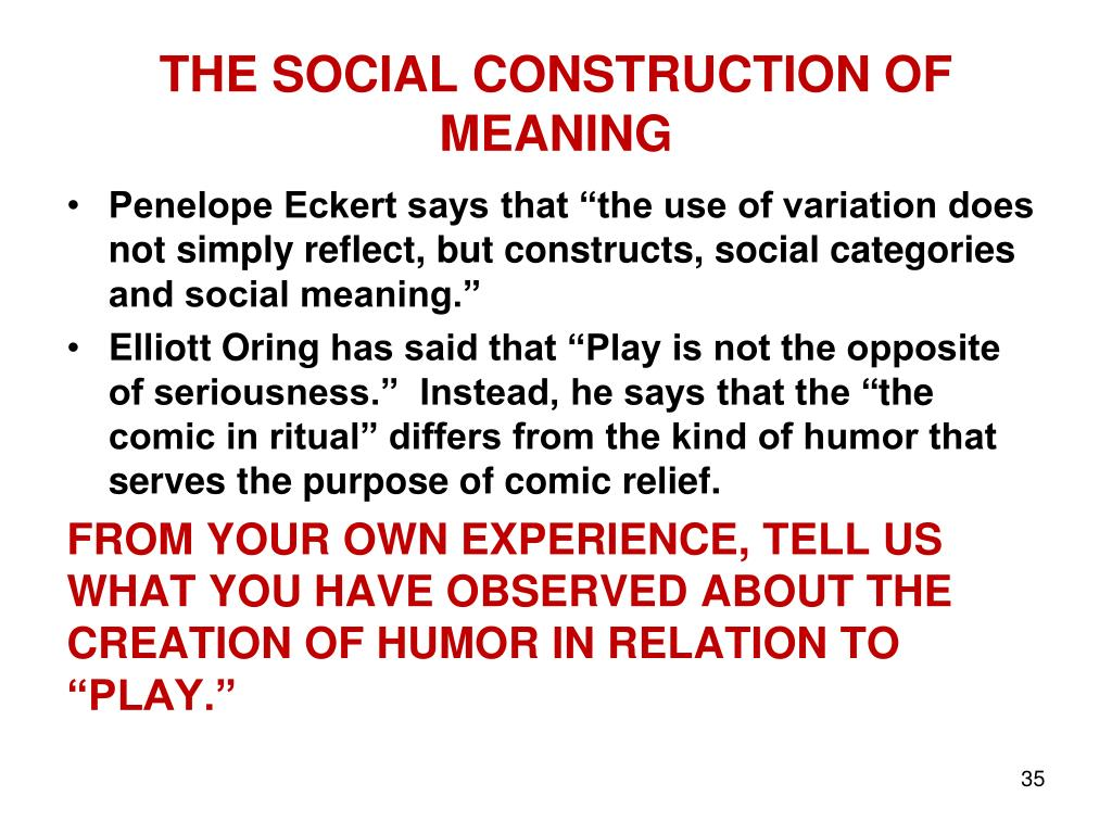 THE SOCIAL CONSTRUCTION OF MEANING
