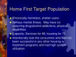 home first target population