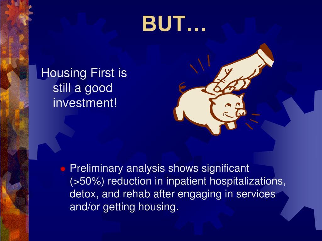 Housing First is still a good investment!