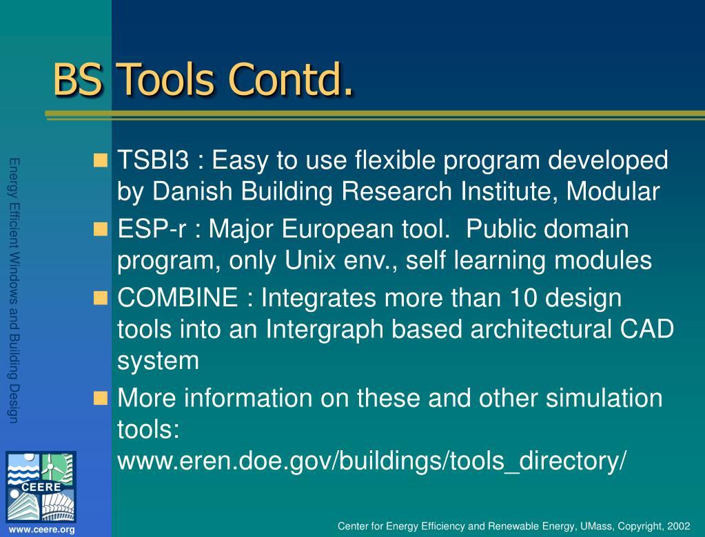 BS Tools Contd.