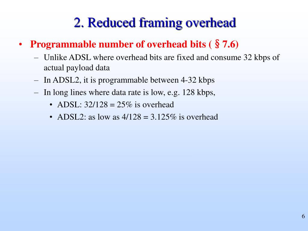 2. Reduced framing overhead