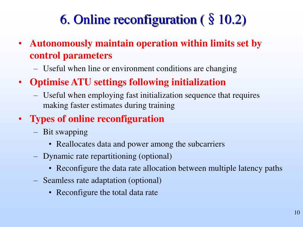 6. Online reconfiguration (