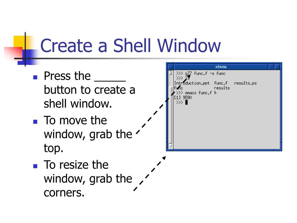 Create a Shell Window