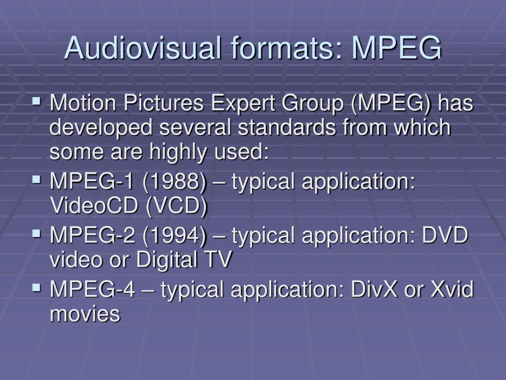 Audiovisual formats: MPEG