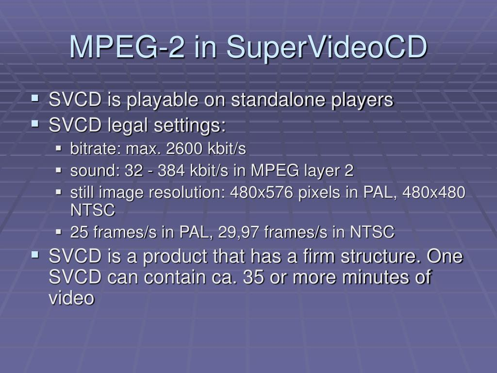 MPEG-2 in SuperVideoCD