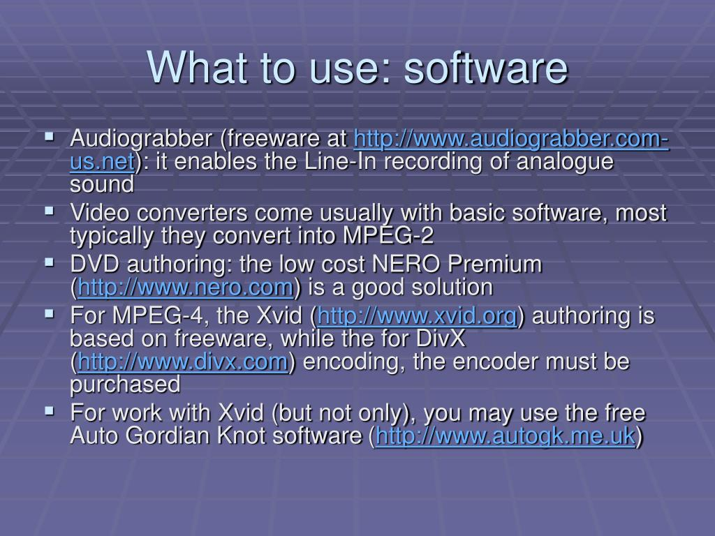 What to use: software