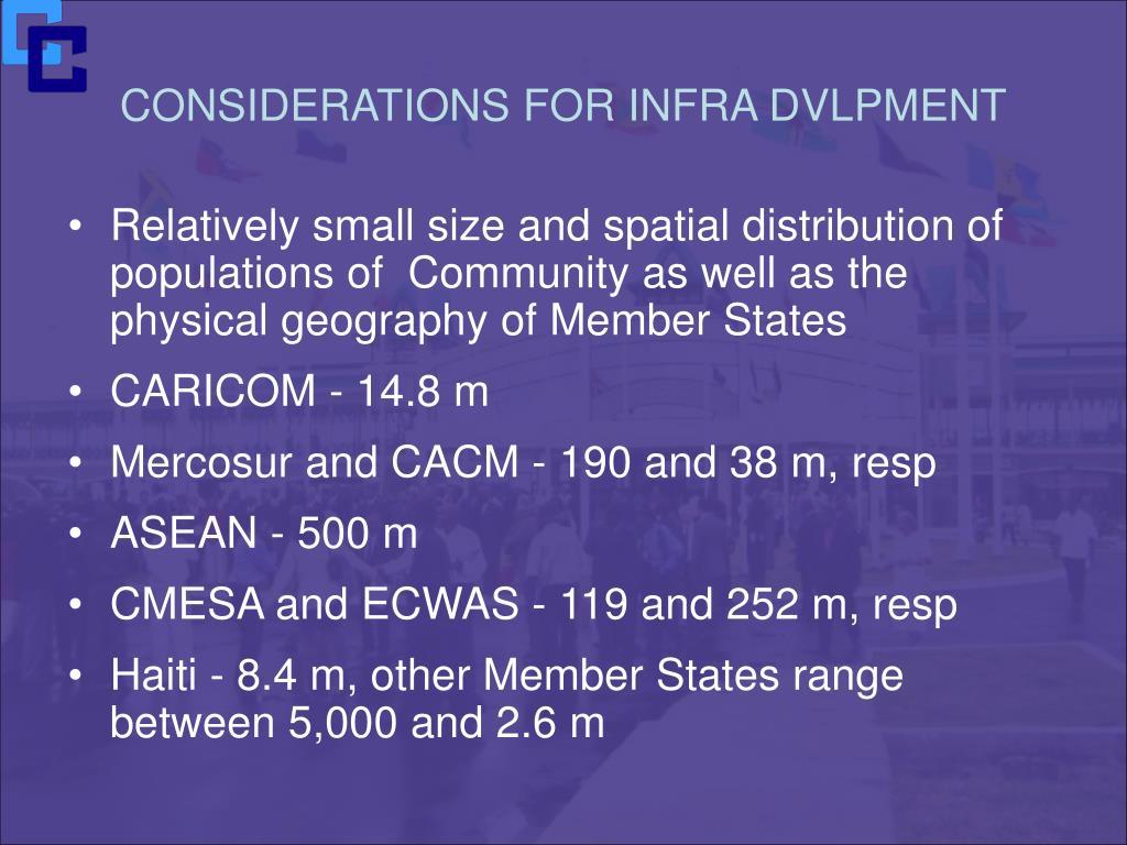 CONSIDERATIONS FOR INFRA DVLPMENT