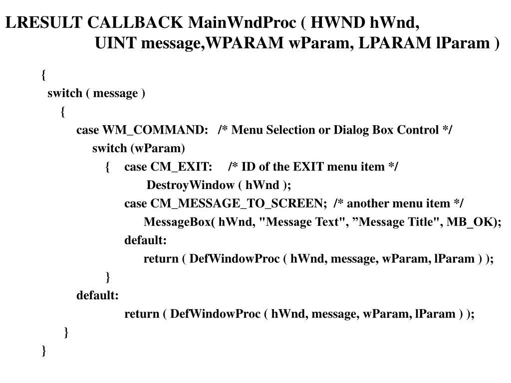 LRESULT CALLBACK MainWndProc ( HWND hWnd,