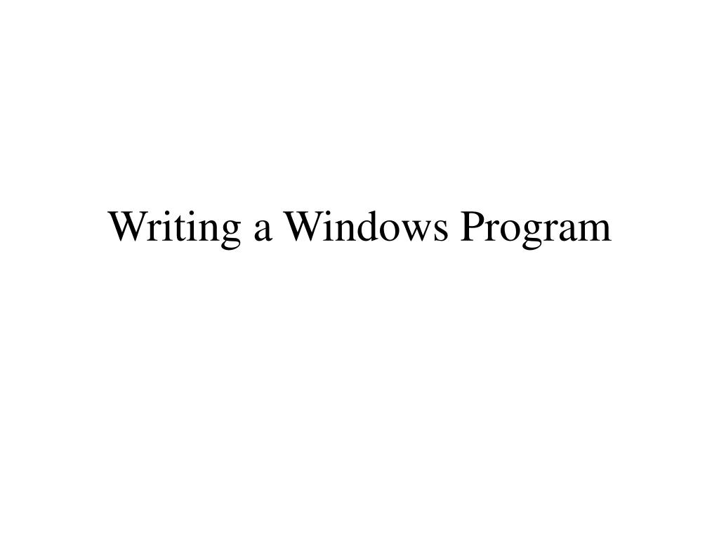Writing a Windows Program