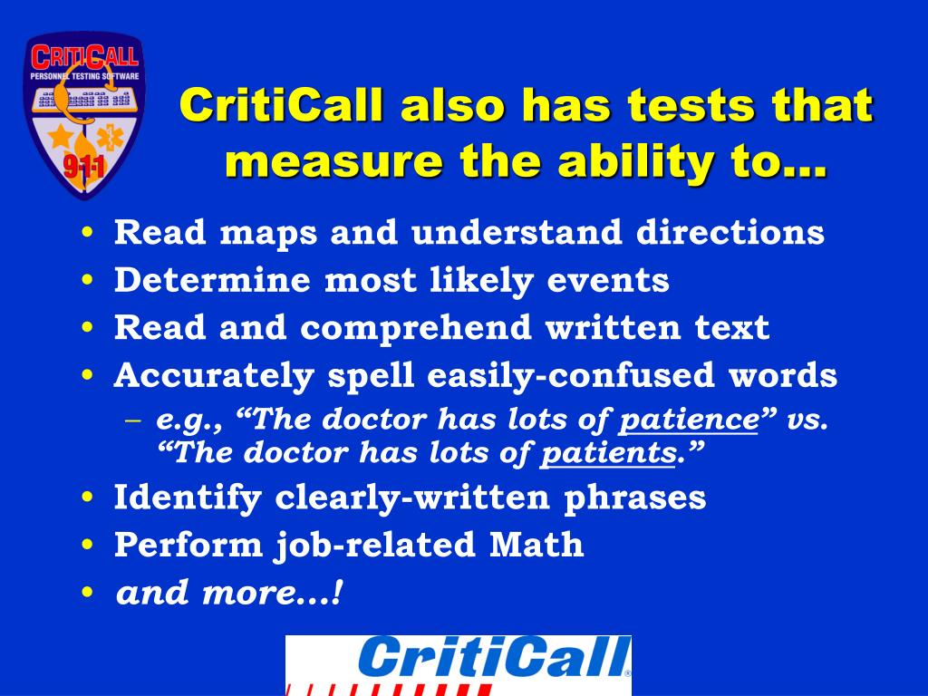 CritiCall also has tests that measure the ability to…