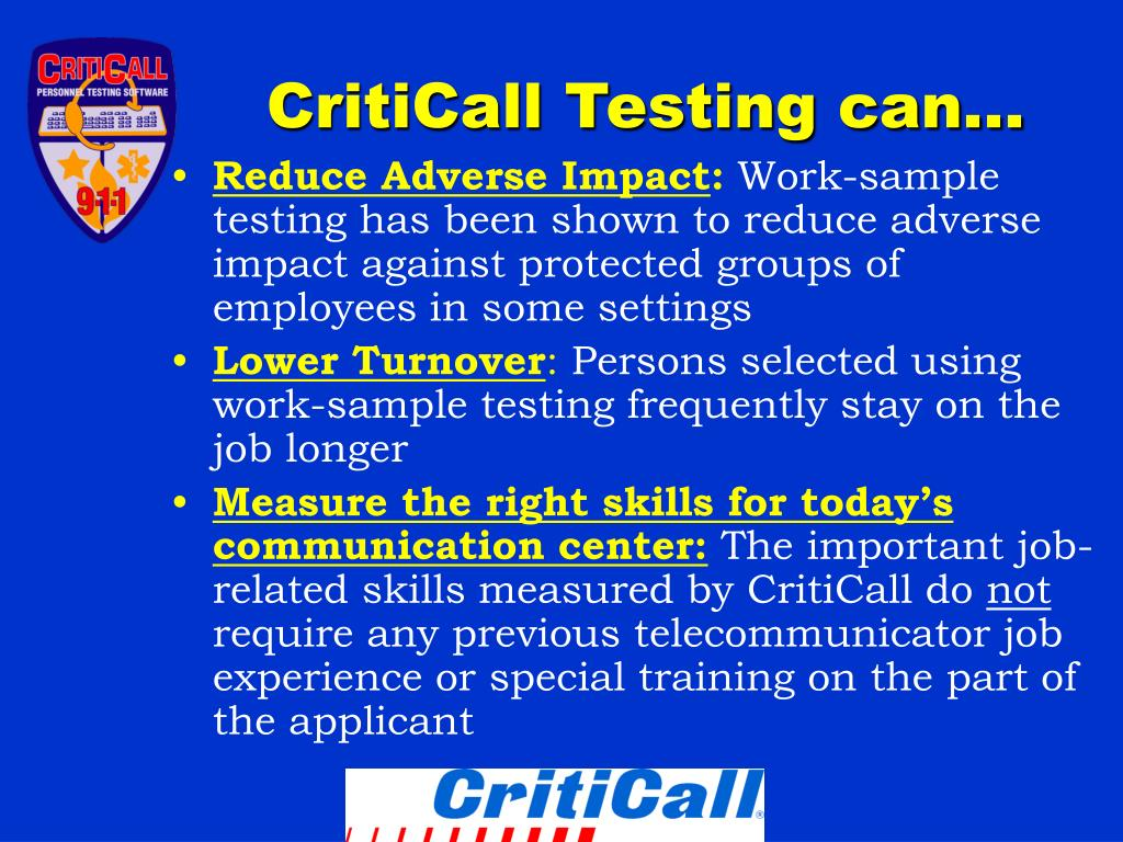 CritiCall Testing can…