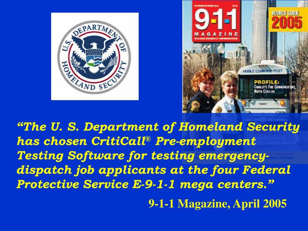 """The U. S. Department of Homeland Security has chosen CritiCall"