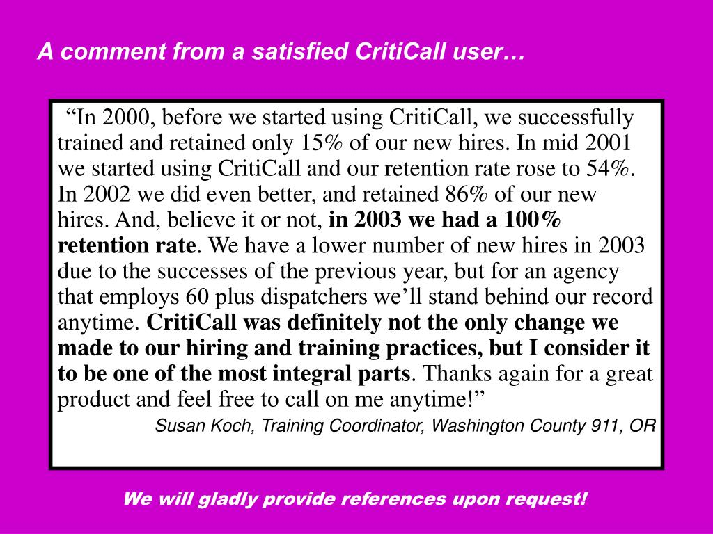 A comment from a satisfied CritiCall user…