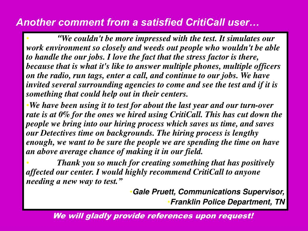 Another comment from a satisfied CritiCall user…
