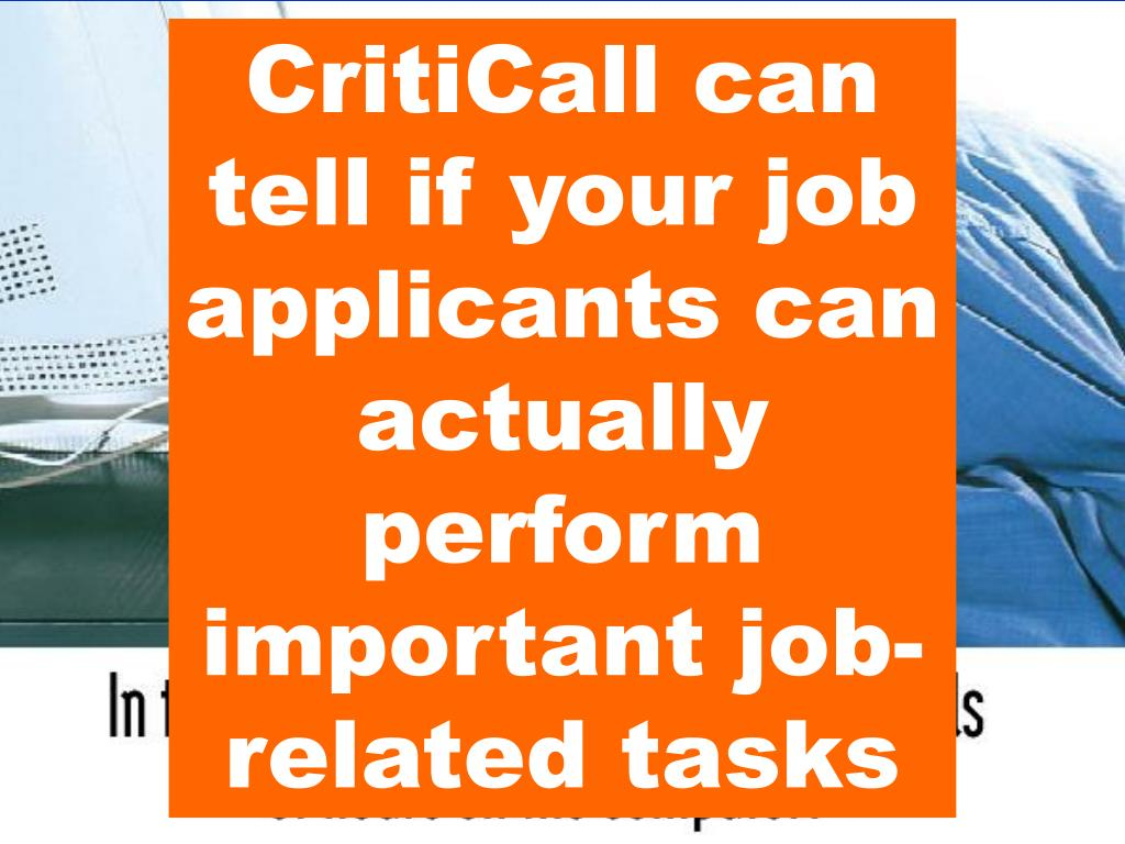 CritiCall can tell if your job applicants can actually perform important job-related tasks