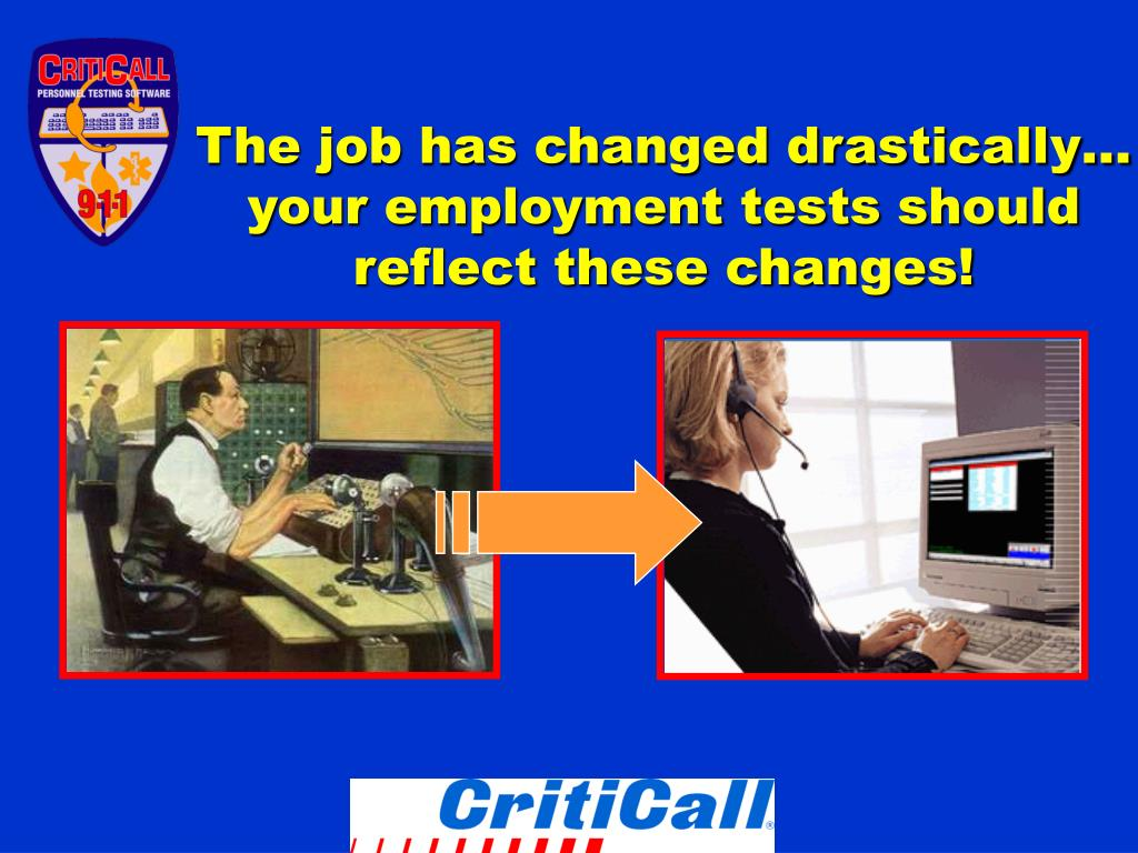 The job has changed drastically…